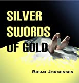 Silver Swords of Gold (Nick Wood Adventures)