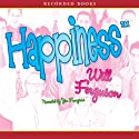 Happiness: The Novel Formerly Known as Generica (       UNABRIDGED) by Will Ferguson Narrated by Jim Frangione