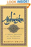 Afghanistan: A Short History of Its People and Politics