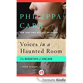 Voices in a Haunted Room: Daughters of England Series, Book 11 (The Daughters of England)