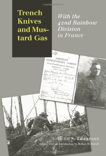 Trench Knives and Mustard Gas: With the 42nd Rainbow Division in France (C. A. Brannen Series, No. 6)