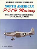 Image of North American P-51H Mustang: Includes Lightweight Fighters XP-51F, XP51G, XP51J (Air Force Legends)