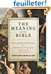 The Meaning of the Bible: What the Je...