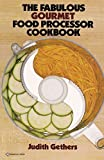 img - for The Fabulous Gourmet Food Processor Cookbook by Gethers, Judith (1981) Paperback book / textbook / text book