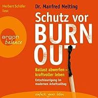 Schutz vor Burn-out: Ballast abwerfen - kraftvoller leben. Entschleunigung im modernen Arbeitsalltag Hörbuch
