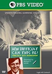 How Difficult Can This Be? The F.A.T. City Workshop: Understanding Learning Disabilities