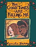img - for [The Good Times Are Killing Me] (By: Lynda Barry) [published: October, 2012] book / textbook / text book