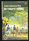 On Forsyte 'change, (The works of John Galsworthy. Grove edition)