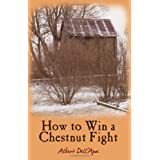 How to Win a Chestnut Fightby Albert Dell'apa