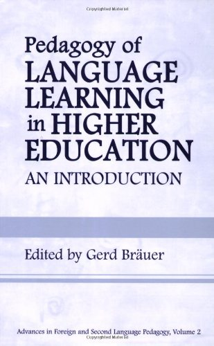 Pedagogy of Language Learning in Higher Education: An Introduction (Advances in Foreign and Second Language Pedagogy)