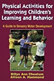 img - for Physical Activities for Improving Children's Learning and Behavior 1st (first) Edition by Cheatum, Billye Ann, Hammond, Allison [1999] book / textbook / text book