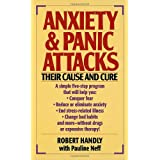 Anxiety and Panic Attacks - Their Cause and Cureby Handly