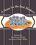 img - for A Home for the Sock Monkeys book / textbook / text book