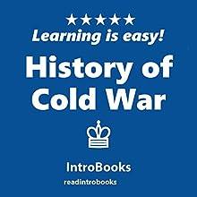 History of Cold War | Livre audio Auteur(s) :  IntroBooks Narrateur(s) : Andrea Giordani