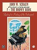 John W. Schaum Piano Course: F -- The Brown Book