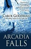 Arcadia Falls (1408486741) by Goodman, Carol