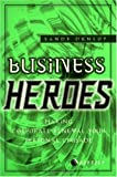 img - for Business Heroes: Making Business Renewal You Personal Crusade book / textbook / text book
