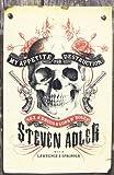 My Appetite for Destruction: Sex & Drugs & Guns 'N' Roses Steven Adler