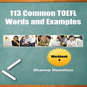 113 Common TOEFL Words and Examples: Workbook 4: Inspired by English | [Zhanna Hamilton]