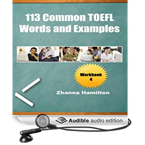113 Common TOEFL Words and Examples: Workbook 4: Inspired by English (Unabridged)