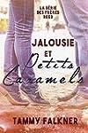 Jalousie et Petits Caramels (La s�rie...