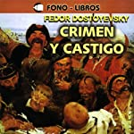 Crimen y Castigo [Crime and Punishment] | Fyodor Dostoyevsky