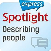 Spotlight express - Kommunikation: Wortschatz-Training Englisch - Personen beschreiben (       ungekürzt) von div. Gesprochen von: div.
