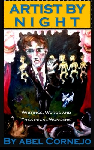Artist by Night: Writings, Words and Theatrical Wonders