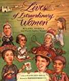 Lives of Extraordinary Women: Rulers, Rebels (and What the Neighbors Thought) (0152008071) by Krull, Kathleen