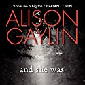 And She Was (       UNABRIDGED) by Alison Gaylin Narrated by Sheila Stasack