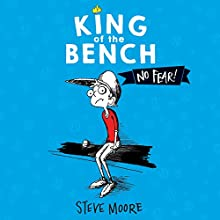 King of the Bench: No Fear! Audiobook by Steve Moore Narrated by Maxwell Glick