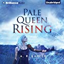 Pale Queen Rising: Pale Queen Series #1 Audiobook by A. R. Kahler Narrated by Amy McFadden