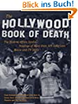 The Hollywood Book of Death: The Biza...
