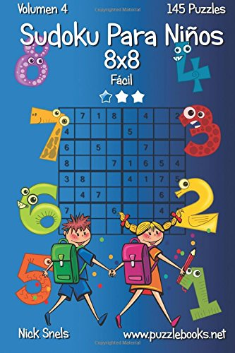 Sudoku Para Niños 8x8 - Fácil - Volumen 4 - 145 Puzzles: Volume 4