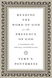 img - for Reading the Word of God in the Presence of God: A Handbook for Biblical Interpretation book / textbook / text book