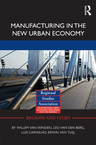 Manufacturing in the New Urban Economy (Regions and Cities)