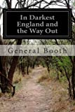 In Darkest England and the Way Out General Booth