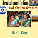 Jewish and Indian and Other Stories | H. C. Kim