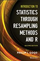 Introduction to Statistics Through Resampling Methods and R, 2nd Edition Front Cover