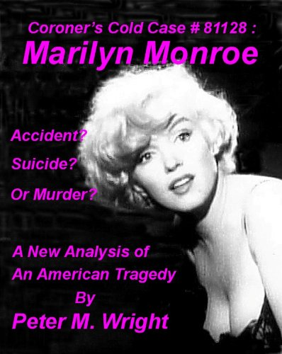 Coroner's Cold Case #81128 : Marilyn Monroe PDF
