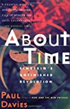 About Time: Einstein's Unfinished Revolution (0684818221) by Davies, P. C. W.
