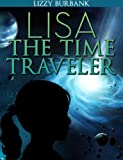Lisa The Time Traveler: An Exciting Mystery Story (for Children Ages 9-12)
