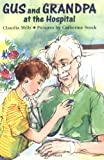 Gus and Grandpa at the Hospital (0374428123) by Mills, Claudia