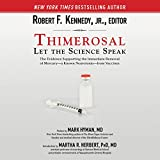 img - for Thimerosal: Let the Science Speak: The Evidence Supporting the Immediate Removal of Mercury - a Known Neurotoxin - from Vaccines book / textbook / text book