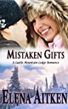 Mistaken Gifts (A Castle Mountain Lodge Romance)