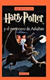 Harry Potter Y El Prisionero De Azkaban / Harry Potter And the Prisoner of Azkaban (0613359585) by Rowling, J. K.