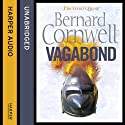 Vagabond: The Grail Quest, Book 2 (       UNABRIDGED) by Bernard Cornwell Narrated by Andrew Cullum