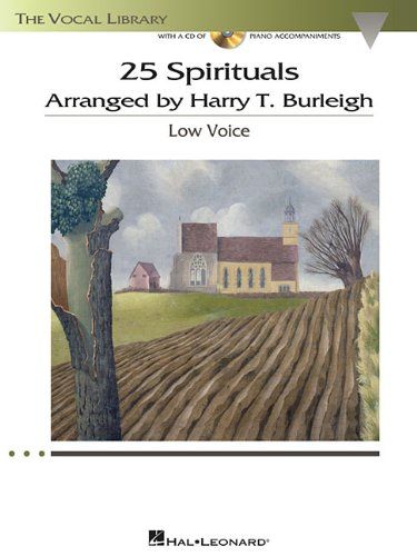 25 Spirituals Arranged by Harry T. Burleigh: With a CD of Recorded Piano Accompaniments Low Voice, Book/CD (The Vocal Library)