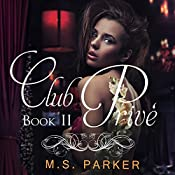 Club Prive Book 2 | M. S. Parker