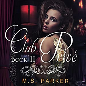 Club Prive Book 2 | [M. S. Parker]